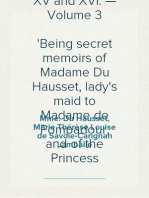 Memoirs of the Courts of Louis XV and XVI. — Volume 3 Being secret memoirs of Madame Du Hausset, lady's maid to Madame de Pompadour, and of the Princess Lamballe