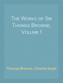 The Works of Sir Thomas Browne, Volume 1
