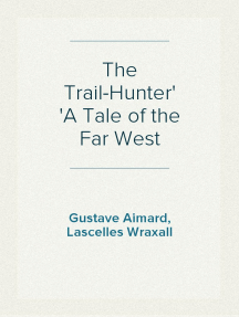 The Trail-Hunter A Tale of the Far West