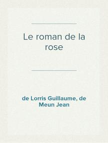 Le roman de la rose Tome II