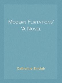 Modern Flirtations A Novel