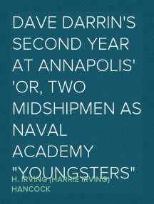"Dave Darrin's Second Year at Annapolis Or, Two Midshipmen as Naval Academy ""Youngsters"""