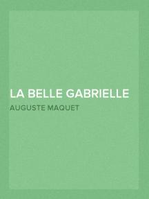 La belle Gabrielle — Tome 2