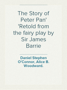 The Story of Peter Pan Retold from the fairy play by Sir James Barrie