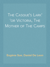 The Casque's Lark or Victoria, The Mother of The Camps