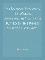 """The London Prodigal; """"by William Shakespeare."""" as it was played by the King's Majesties servants."""