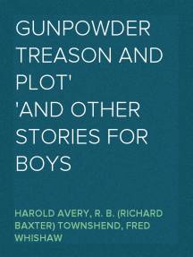 Gunpowder Treason and Plot And Other Stories for Boys