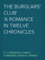 The Burglars' Club A Romance in Twelve Chronicles