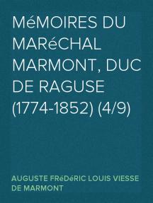 Mémoires du maréchal Marmont, duc de Raguse (1774-1852) (4/9)