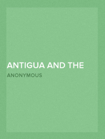 Antigua and the Antiguans, Volume II A full account of the colony and its inhabitants from the time of the Caribs to the present day