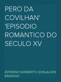 Pero da Covilhan Episodio Romantico do Seculo XV