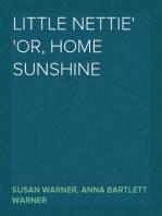 Little Nettie or, Home Sunshine