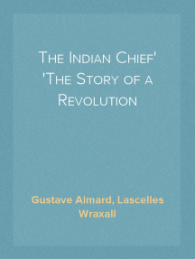 The Indian Chief The Story of a Revolution
