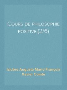 Cours de philosophie positive.(2/6)
