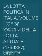 La lotta politica in Italia, Volume I (of 3) Origini della lotta attuale (476-1887); Quinta edizione