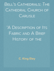 Bell's Cathedrals: The Cathedral Church of Carlisle