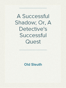 A Successful Shadow; Or, A Detective's Successful Quest
