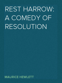 Rest Harrow: A Comedy of Resolution