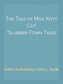 The Tale of Miss Kitty Cat Slumber-Town Tales