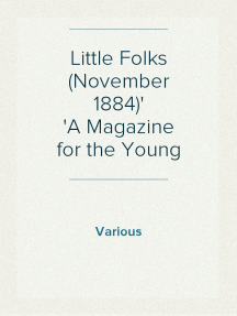 Little Folks (November 1884) A Magazine for the Young