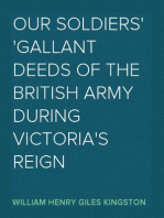 Our Soldiers Gallant Deeds of the British Army during Victoria's Reign