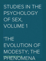 Studies in the Psychology of Sex, Volume 1 The Evolution of Modesty; The Phenomena of Sexual Periodicity; Auto-Erotism