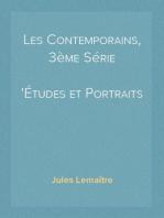 Les Contemporains, 3ème Série Études et Portraits Littéraires