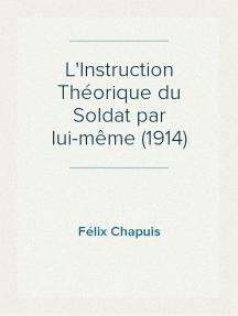 L'Instruction Théorique du Soldat par lui-même (1914)