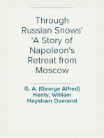 Through Russian Snows A Story of Napoleon's Retreat from Moscow