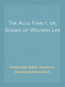 The Allis Family; or, Scenes of Western Life