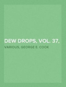 Dew Drops, Vol. 37, No. 08, February 22, 1914