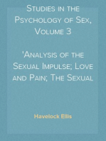 Studies in the Psychology of Sex, Volume 3 Analysis of the Sexual Impulse; Love and Pain; The Sexual Impulse in Women