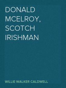 Donald McElroy, Scotch Irishman