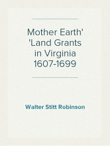 Mother Earth Land Grants in Virginia 1607-1699