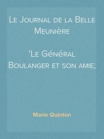 Le Journal de la Belle Meunière Le Général Boulanger et son amie; souvenirs vécus