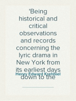 Chapters of Opera Being historical and critical observations and records concerning the lyric drama in New York from its earliest days down to the present time
