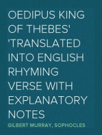 Oedipus King of Thebes Translated into English Rhyming Verse with Explanatory Notes