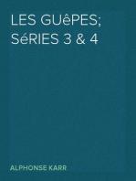 Les guêpes; séries 3 & 4