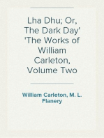 Lha Dhu; Or, The Dark Day The Works of William Carleton, Volume Two