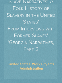 Slave Narratives: A Folk History of Slavery in the United States From Interviews with Former Slaves Georgia Narratives, Part 2