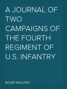 A Journal of Two Campaigns of the Fourth Regiment of U.S. Infantry