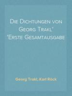 Die Dichtungen von Georg Trakl Erste Gesamtausgabe