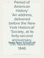 Incentives to the Study of the Ancient Period of American History An address, delivered before the New York Historical Society, at its forty-second anniversary, 17th November 1846