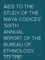 Aids to the Study of the Maya Codices Sixth Annual Report of the Bureau of Ethnology to the Secretary of the Smithsonian Institution, 1884-85, Government Printing Office, Washington, 1888, pages 253-372