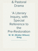 Pastoral Poetry & Pastoral Drama A Literary Inquiry, with Special Reference to the Pre-Restoration Stage in England