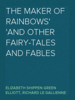 The Maker of Rainbows And other Fairy-tales and Fables