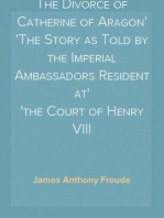 The Divorce of Catherine of Aragon The Story as Told by the Imperial Ambassadors Resident at the Court of Henry VIII