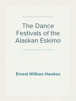 The Dance Festivals of the Alaskan Eskimo