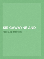 Sir Gawayne and the Green Knight An Alliterative Romance-Poem (c. 1360 A.D.)