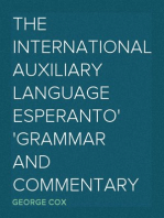 The International Auxiliary Language Esperanto Grammar and Commentary